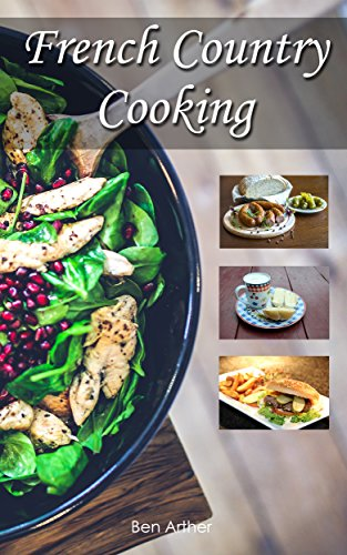 French Country Cooking by Ben Arther