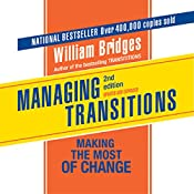 Managing Transitions: Making the Most of the Change   [William Bridges]