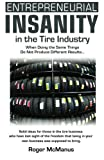 img - for Entrepreneurial Insanity in the Tire Industry book / textbook / text book