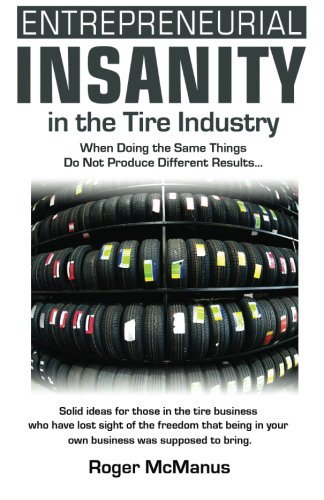 Entrepreneurial Insanity in the Tire Industry