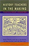 History Teachers in the Making (0335198252) by Arthur, James