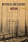 img - for Mysteries and Legends of Oregon: True Stories Of The Unsolved And Unexplained (Myths and Mysteries Series) book / textbook / text book