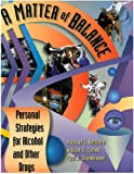 img - for A Matter of Balance: Personal Strategies for Alcohol & Other Drugs. book / textbook / text book