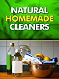 img - for Natural Homemade Cleaners: Your Easy Eco Friendly Guide to a Healthier, Green Living book / textbook / text book