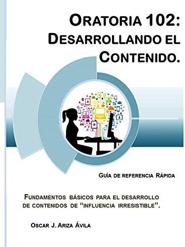 Oratoria 102: Desarrollando el Contenido (Illustrated) (Guías de Referencia Rápida en Oratoria)