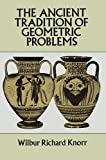The Ancient Tradition of Geometric Problems (Dover Books on Mathematics)