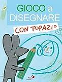 img - for Gioco a disegnare con Topazio book / textbook / text book