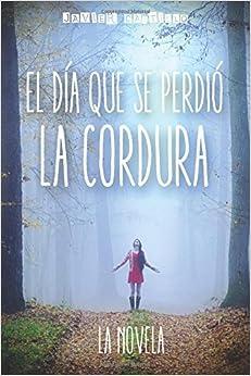 El día que se perdió la cordura: La novela: Amazon.es