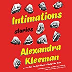 Intimations: Stories | Alexandra Kleeman