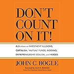 Don't Count on It! | John C. Bogle