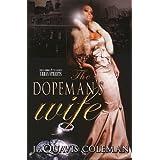 The Dopeman's Wife: Part 1 of Dopeman's Trilogy ~ Ashley JaQuavis