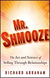 img - for Mr. Shmooze: The Art and Science of Selling Through Relationships book / textbook / text book