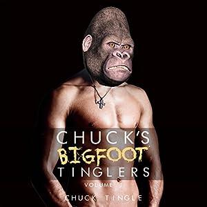 Chuck's Bigfoot Tinglers: Volume 1 Audiobook