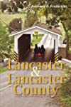 Lancaster and Lancaster County: A Tra...