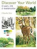 Discover Your World in Pen, Ink & Watercolor (1440318352) by Nice, Claudia