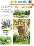 Discover Your World in Pen, Ink & Wat...