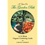 A Year on the Garden Path: A 52-Week Organic Gardening Guideby Carolyn Herriot