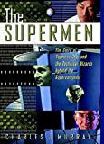 The Supermen: The Story of Seymour Cray and the Technical Wizards Behind the Supercomputer