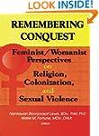 Remembering Conquest: Feminist/Womani...