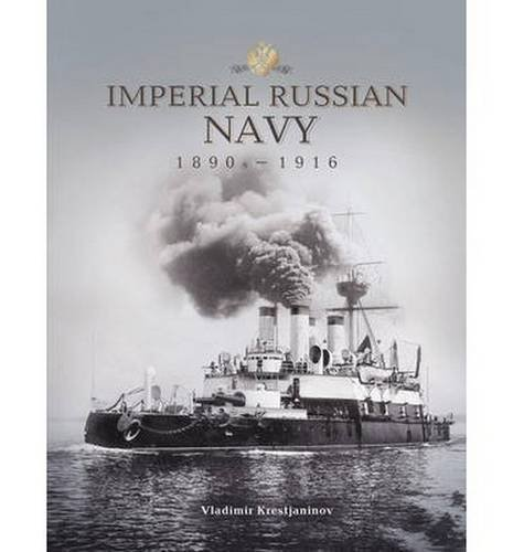 Imperial Russian Navy: In Photographs from the Late 19th and Early 20th Centuries