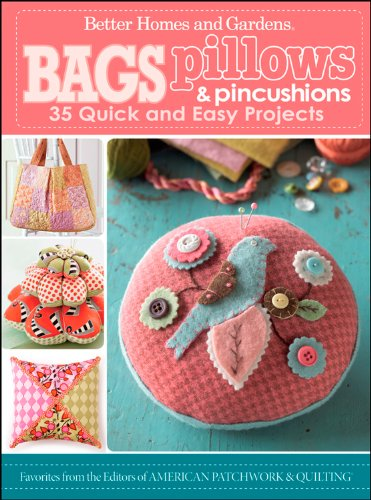 Bags Pillows And Pincushions 35 Quick And Easy Projects Better Homes And Gardens Cooking