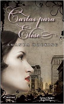Cartas para Elise. Lazos de sangre 6 (Spanish Edition): Amanda Hocking
