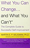 img - for What You Can Change and What You Can't: The Complete Guide to Successful Self-Improvement book / textbook / text book