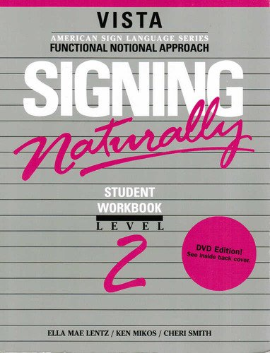Signing Naturally, Level 2 (Workbook & DVD)