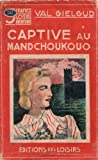 img - for Captive au mandchoukouo book / textbook / text book