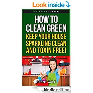 How To Clean Green Keep Your House Sparkling Clean And