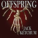 Offspring Audiobook by Jack Ketchum Narrated by Hannah Kane