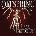 Offspring Hörbuch von Jack Ketchum Gesprochen von: Hannah Kane