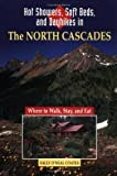 img - for Hot Showers, Soft Beds, and Dayhikes in the North Cascades by Coates, Sally O'Neal(April 1, 1997) Paperback book / textbook / text book
