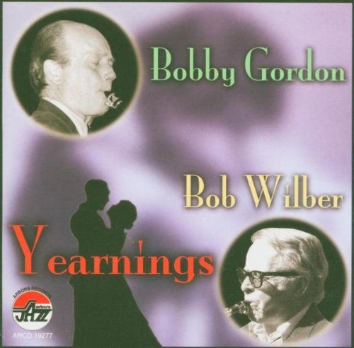 Yearnings by BobGordon &amp; Bob Wilber