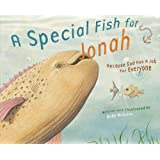 A Special Fish for Jonah: Because God Has a Job for Everyone