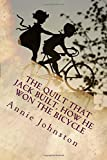 img - for The Quilt That Jack Built, How He Won the Bicycle: Illustrated book / textbook / text book