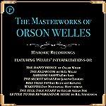 The Masterworks of Orson Welles   Oscar Wilde,H. G. Wells, Saki,Joseph Conrad,Rudyard Kipling,Nathaniel Hawthorne,Edgar Allan Poe,Robert Louis Stevenson