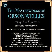 The Masterworks of Orson Welles Radio/TV Program by Oscar Wilde, H. G. Wells,  Saki, Joseph Conrad, Rudyard Kipling, Nathaniel Hawthorne, Edgar Allan Poe, Robert Louis Stevenson Narrated by Orson Welles