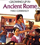 Growing Up In Ancient Rome (Growing Up In series) (0816727228) by Mike Corbishley