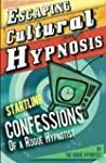 Escaping Cultural Hypnosis - Startlin...