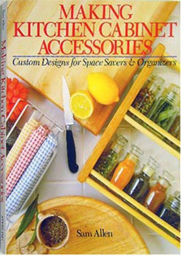 Making Kitchen Cabinet Accessories: Custom Designs for Space Savers and Organizers