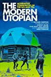 The Modern Utopian: Alternative Communities of the '60s and '70s