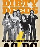 Dirty Deeds: My Life Inside/Outside o...