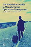img - for The Hitchhiker's Guide to Manufacturing Operations Management: ISA-95 Best Practices Book 1.0 book / textbook / text book