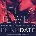 Blind Date Hörbuch von Bella Jewel Gesprochen von: Joe Arden, Maxine Mitchell