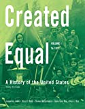img - for Created Equal: A History of the United States, Volume 1 (to 1877) (3rd Edition) book / textbook / text book