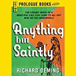 Anything but Saintly (       UNABRIDGED) by Richard Deming Narrated by L. J. Ganser