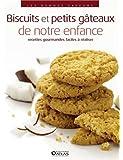 Les bonnes saveurs - Biscuits et petits gâteaux de notre enfance