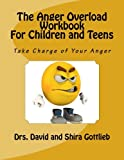 img - for The Anger Overload Workbook for Children and Teens: Take Charge of Your Anger (Volume 3) book / textbook / text book