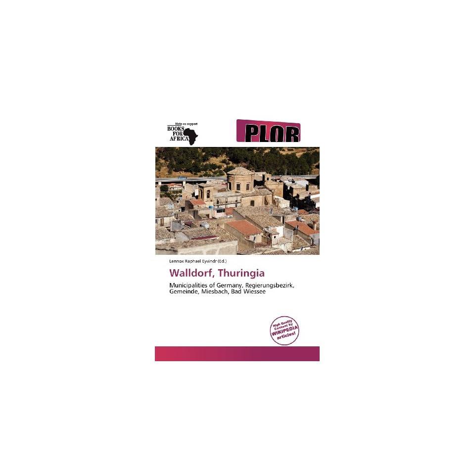 Walldorf, Thuringia (9786138671251) Lennox Raphael Eyvindr Books